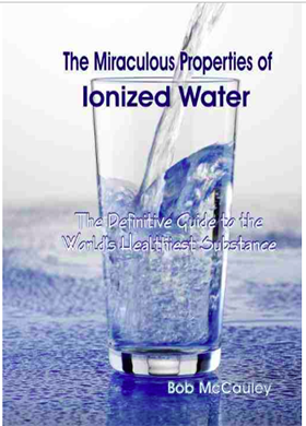 The Miraculous Properties of Ionized Water