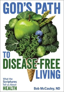 God's Path to Disease-Free Living - What the Scriptures Tell Us About Health